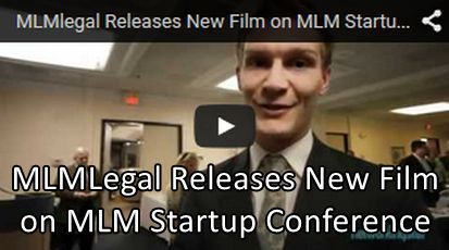MLMlegal Releases New Film on MLM Startup Conference